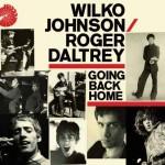 Going Back Home nuovo disco di Wilko Johnson e Roger Daltrey