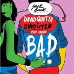 Bad è il nuovo singolo di David Guetta & Showtek feat. Vassy: ascoltalo