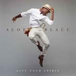 Lift Your Spirit nuovo disco di Aloe Blacc: tracce e cover