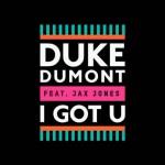 Duke Dumont feat. Jax Jones, I Got U: traduzione testo e video