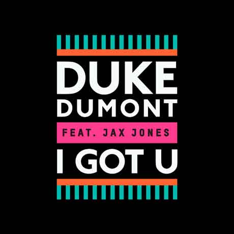 Duke_dumont_feat_jax_jones-i_got_u_artwork