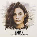 King In The Mirror disco d'esordio di Anna F. – Le tracce
