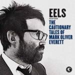 Perform The Cautionary Tales Of Mark Oliver Everett album 2014 degli Eels: ascoltalo