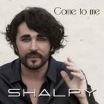 Come to me nuovo singolo di Shalpy: guarda il video ufficiale