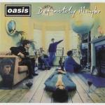 Oasis: E' uscita la ristampa di Definitely Maybe – tracce e cover