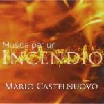 Musica Per Un Incendio nuovo disco di Mario Castelnuovo: le tracce