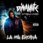 """Dinamite feat. Antonella Lo Coco """"La mia eroina"""" video ufficiale"""