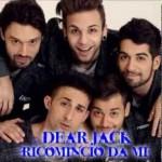 Dear Jack – Ricomincio da me: testo e video ufficiale (nuovo singolo)