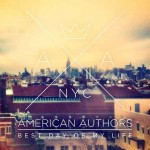 American Authors, Best Day Of My Life: traduzione testo e video
