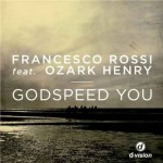 Francesco Rossi Ft. Ozark Henry, Godspeed You: testo, traduzione e video