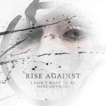 Rise Against – I Don't Want To Be Here Anymore: video ufficiale e testo