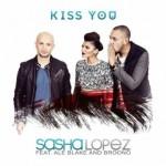 Sasha Lopez & Ale Blake feat. Broono – Kiss You: testo e video