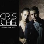Cris Cab – Loves Me Not: testo, traduzione e video ufficiale