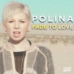 Polina – Fade to love: traduzione testo e video ufficiale