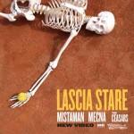 Mistaman feat. Mecna – Lascia Stare: video ufficiale e testo