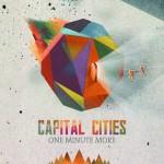 Capital Cities, One Minute More: traduzione testo e video ufficiale