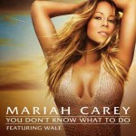 Mariah Carey, You Don't Know What To Do: traduzione testo