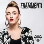 Frammenti (acoustic covers ep n.1) primo disco di Sara Mattei (Amici 13)