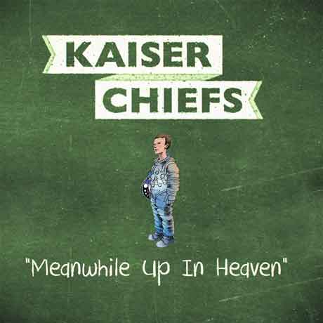Meanwhile-Up-in-Heaven-artwork-Kaiser-Chiefs