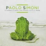 Paolo Simoni, Si Narra Di Rane Che Hanno Visto Il Mare: tracklist album