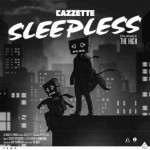 Cazzette – Sleepless: testo e video ufficiale (feat. The High)