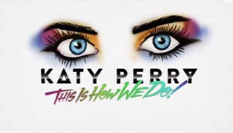 This-Is-How-We-Do-lyric-video-perry