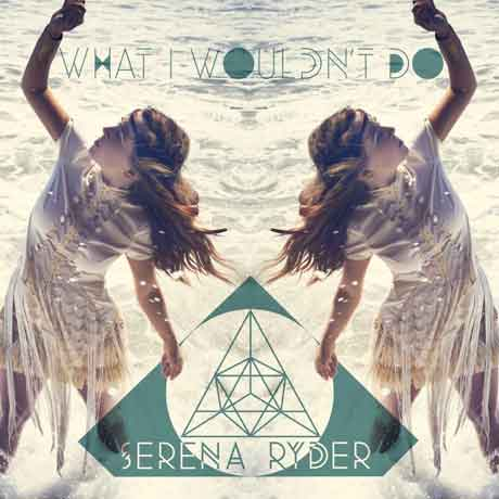 What_I_Wouldnt_Do-cover-Serena_Ryder