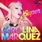 Carolina Marquez – Super: video ufficiale