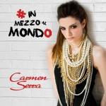Carmen Serra – In Mezzo Al Mondo: video ufficiale