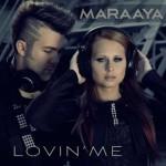 Maraaya – Lovin' Me: video ufficiale, testo e traduzione