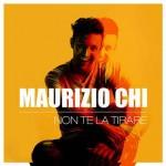 Maurizio Chi – Non te la tirare: video ufficiale e testo
