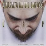 V.I.P. (Vera Impronta Popolare) nuovo disco di Vincenzo Da Via Anfossi