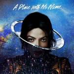 Michael Jackson, A Place With No Name: testo, traduzione e video ufficiale
