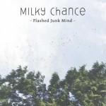 Milky Chance – Flashed Junk Mind: testo, traduzione e video
