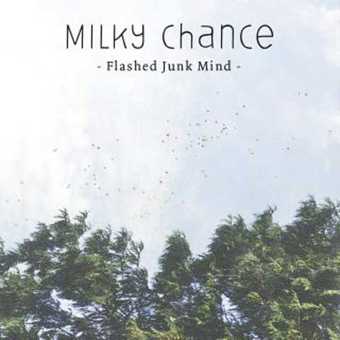 Milky-Chance-Flashed-Junk-Mind-single-cover