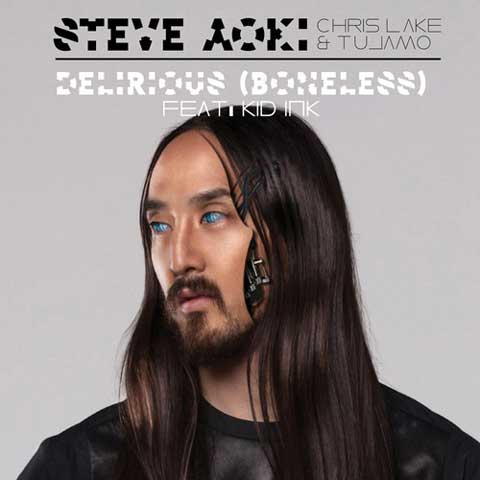 Steve-Aoki-ft.-Chris-Lake-Tujamo-Kid-Ink-Delirious-Boneless
