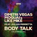 Dimitri Vegas, Moguai & Like Mike feat. Julian Perretta – Body Talk (Mammoth): video ufficiale e testo