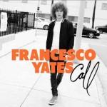 Francesco Yates – Call: testo e video ufficiale