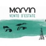 Marvin, Vento D'Estate: testo e video ufficiale