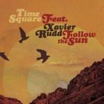 Time Square feat. Xavier Rudd, Follow the Sun: traduzione testo e video ufficiale