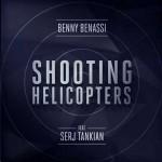 Benny Benassi ft. Serj Tankian, Shooting Helicopters: testo e audio