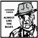 Leonard Cohen – Almost Like the Blues: testo, traduzione e lyric video