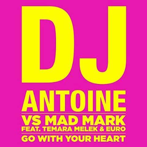 Go-With-Your-Heart-DJ-Antoine-vs-Mad-Mark-feat-Temara Melek-Euro