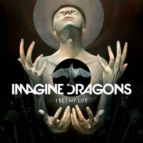 Imagine-Dragons-I-Bet-My-Life-single-cover