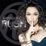 Rush (The Album) disco d'esordio di Raffaella Fico: tracce e copertina