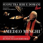 Suoni Tra Ieri E Domani nuovo disco live e libro di Amedeo Minghi: le tracce
