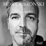 Naif nuovo album di Mora & Bronski: tracce e cover