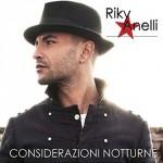 Considerazioni notturne nuovo album di Riky Anelli: le tracce