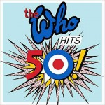 The Who Hits 50! nuova compilation dei The Who: le tracce dei 2 CD