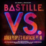 Bastille Vs. Other People's Heartache Pt. III è il nuovo mixtape: le tracce del disco